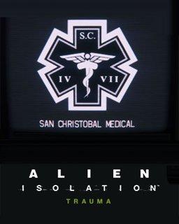 Alien Isolation Trauma